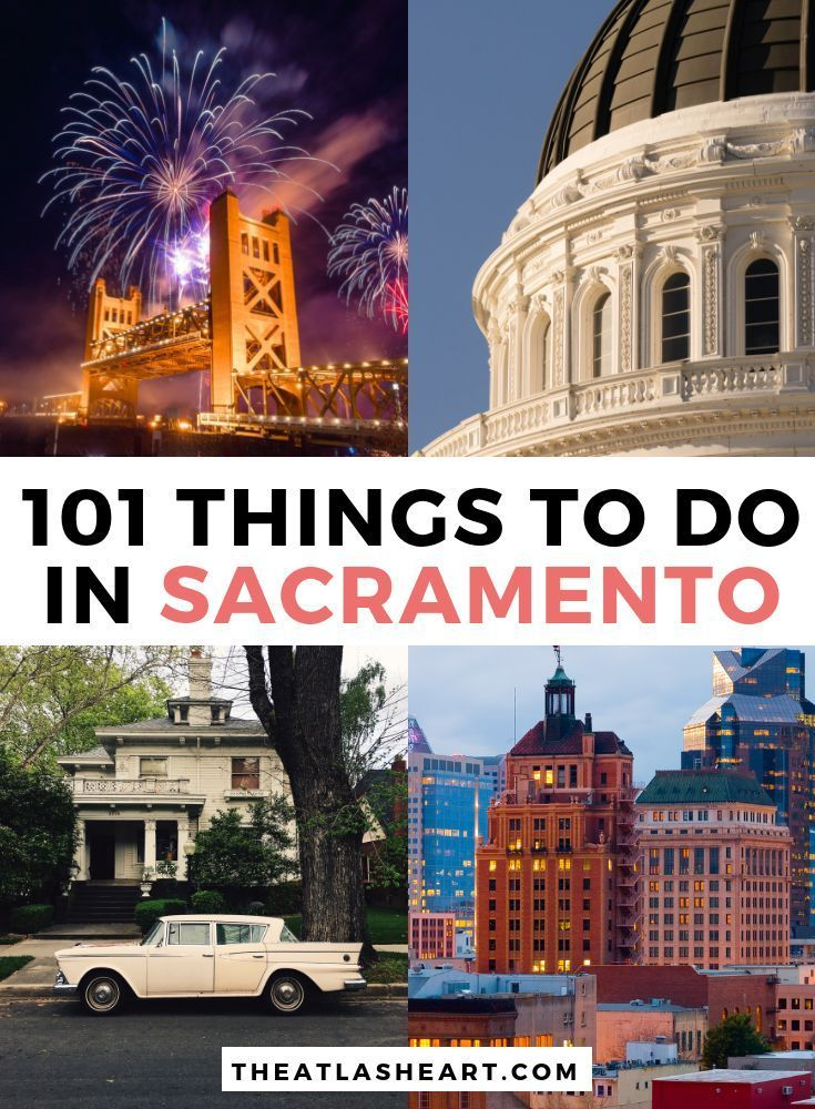 101 Things To Do In Sacramento California Travel Sacremento