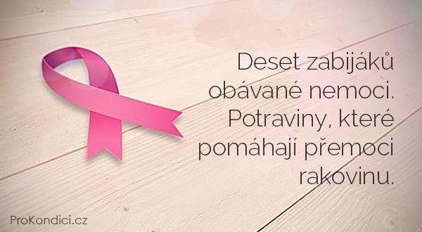 Deset zabijáků obávané nemoci. Potraviny, které pomáhají přemoci rakovinu. | ProKondici.cz