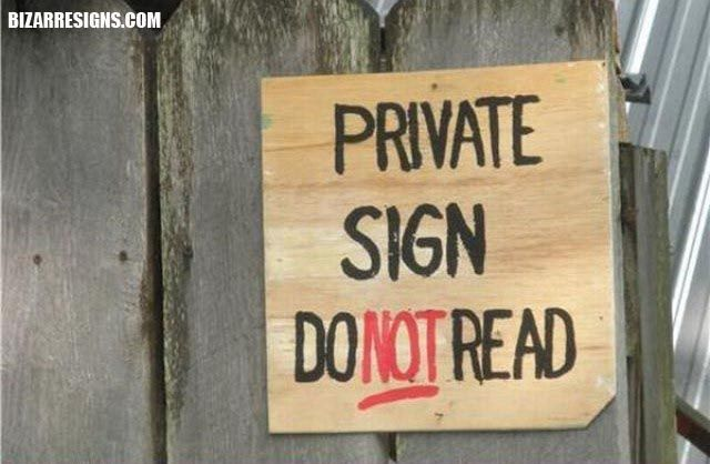 Private!Reading Cours, Funny Signsadsproduct, Silly Signsfunni, Warning Signs, Funny Stuff, Yer Signs, Private Signs, 12 Signs, Funny 12