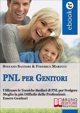 Utilizzare le Tecniche Basilari di PNL per Svolgere Meglio la più Difficile delle Professioni: Essere Genitori. #ebook #PNL http://www.autostima.net/raccomanda/pnl-per-genitori-stefano-santori/