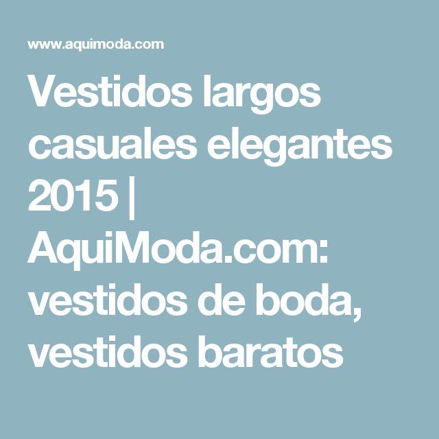 Vestidos largos casuales elegantes 2015 | AquiModa.com: vestidos de boda, vestidos baratos