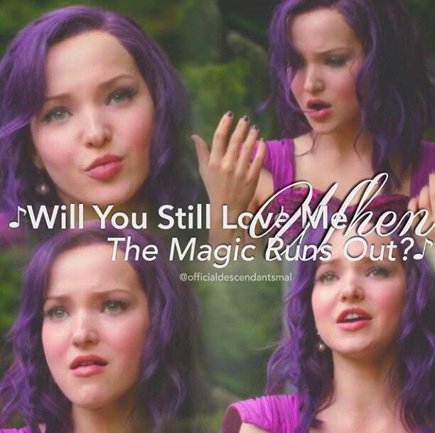 Will you still love me when thr magic runs out --- mal from if only from  disney descendants