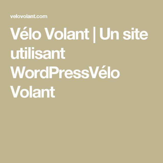 Vélo Volant   Un site utilisant WordPressVélo Volant