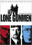 The Lone Gunmen - The Complete Series because Alexander McLeod says so,