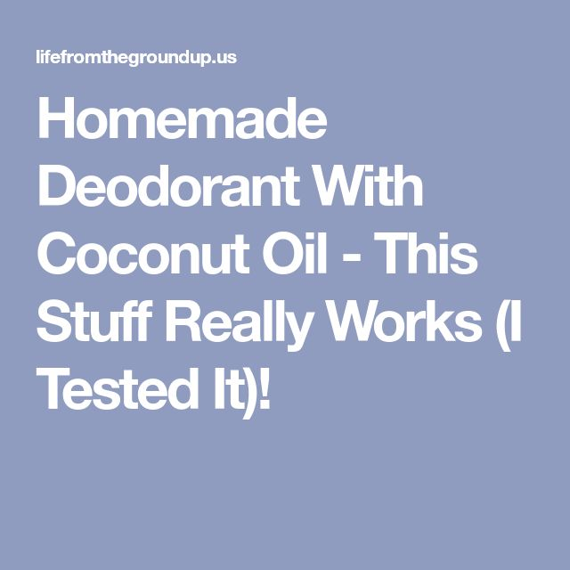 Homemade Deodorant With Coconut Oil - This Stuff Really Works (I Tested It)!