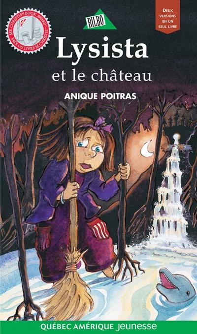 Miro et le château/Lysista et le château, Anique Poitras, Québec-Amérique Jeunesse, 216 pages (roman tête bêche) Prix Monsieur Christie