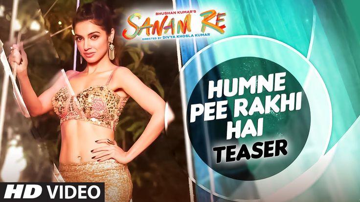Humne Pee Rakhi Hai Song Teaser | SANAM RE | Divya Khosla Kumar, Neha Ka...
