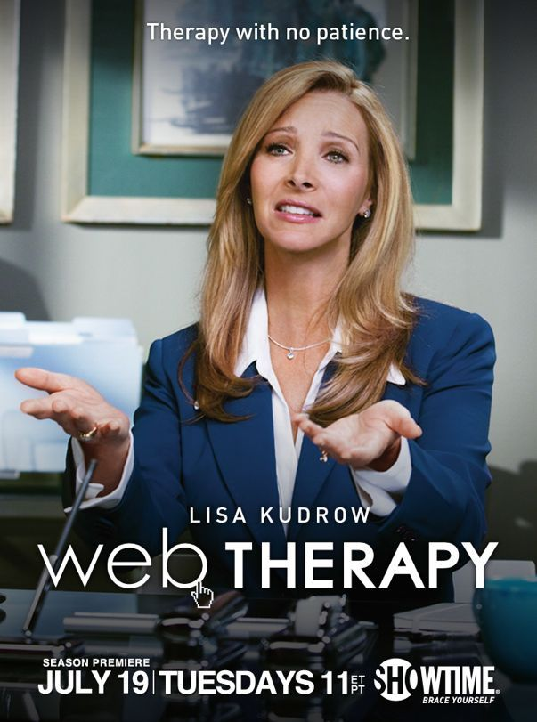 "Web Therapy (2008-) Situation Comedy an improvised online (then television series) starring Lisa Kudrow as Fiona Wallice, a therapist who has conceived of a new form of therapy: the titular ""web therapy"".  Starting / Created / Written: Lisa Kudrow"
