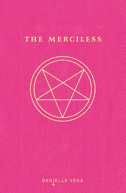 THE MERCILESS -- In this chilling debut, Danielle Vega delivers blood-curdling suspense and terror on every page. By the shockingly twisted end, readers will be faced with the most haunting question of all: Is there evil in all of us?