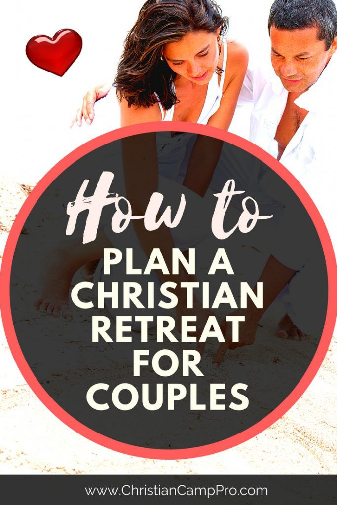How To Plan A Christian Marriage Retreat For Couples Christian Marriage Retreats Marriage Retreats Christian Marriage