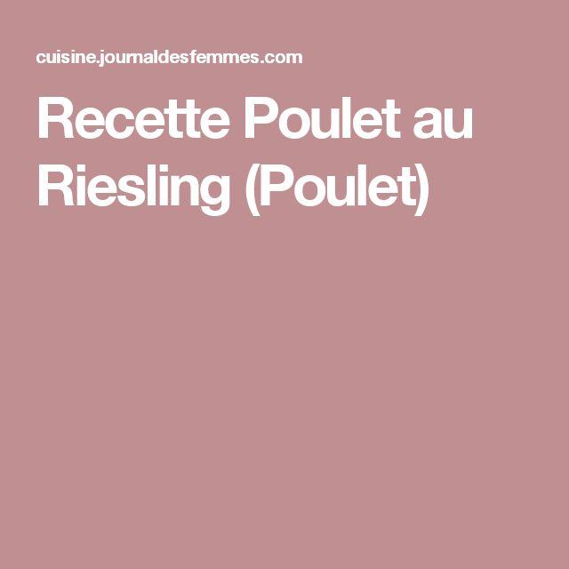 Recette Poulet au Riesling (Poulet)