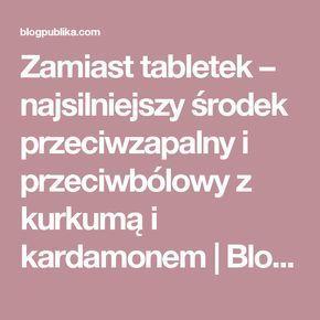 Zamiast tabletek – najsilniejszy środek przeciwzapalny i przeciwbólowy z kurkumą i kardamonem | Blogpublika.com