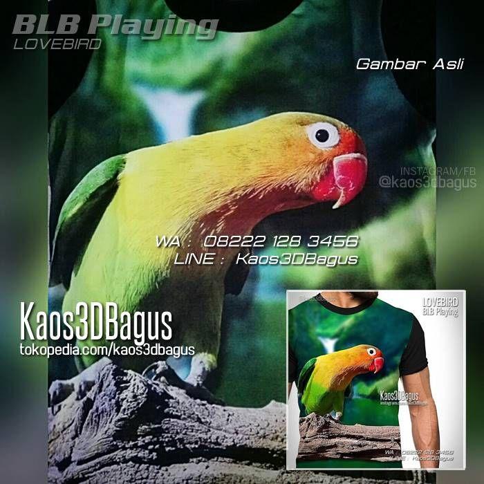KAOS BURUNG, Kaos KICAU MANIA, Kaos LOVEBIRD, Kaos 3D Gambar Asli Nyata, Kaos Klub Burung, WA : 08222 128 3456, LINE : Kaos3DBagus, https://kaos3dbagus.wordpress.com/2016/03/25/kaos-lovebird-mania-3d-kaos-klub-burung-lovebird-kicau-mania-3d/