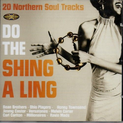 DO THE SHING A LING Various Artists NEW NORTHERN SOUL CD (GOLDMINE) RARE R&B 5060079760507 on eBid United Kingdom