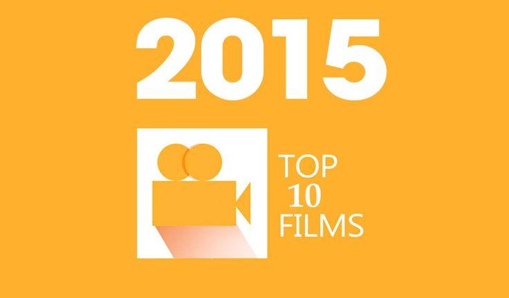 Top 10 Best Films of 2015