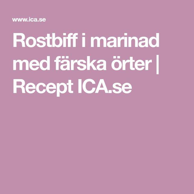 Rostbiff i marinad med färska örter | Recept ICA.se