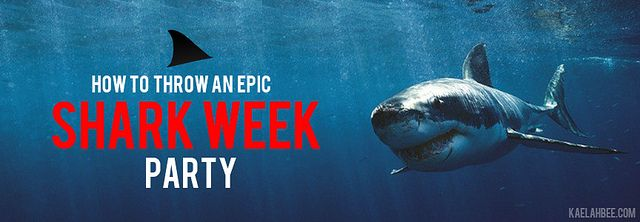 // How To Throw An Epic Shark Week Party - Shark Week Drinking Game. Let's do this.