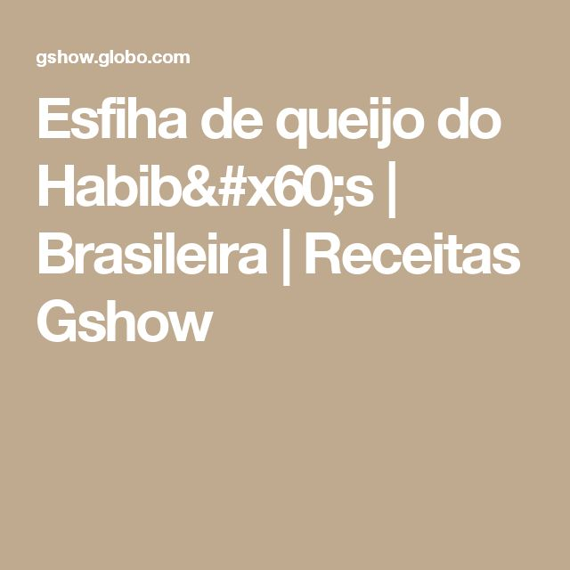 Esfiha de queijo do Habib`s | Brasileira | Receitas Gshow