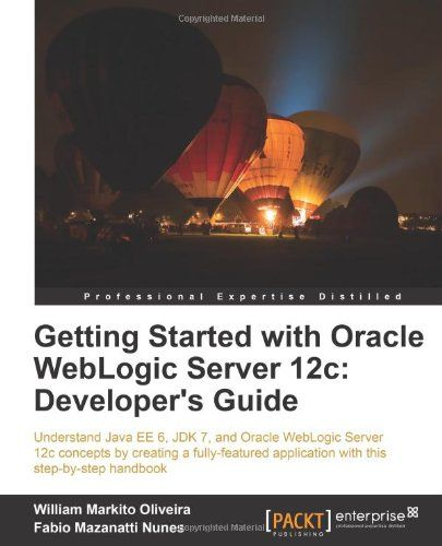 I'm selling Getting Started with Oracle WebLogic Server 12c: Developer's Guide - $25.00 #onselz