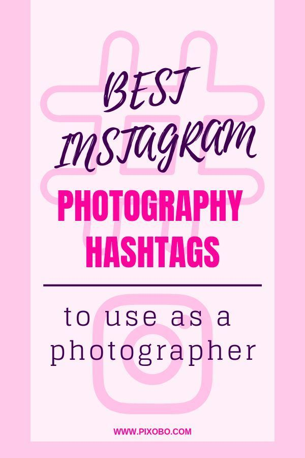 Best Instagram Photography Hashtags To Use As A Photographer