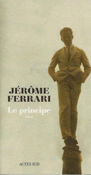 Ferrari, Jérôme - Le principe
