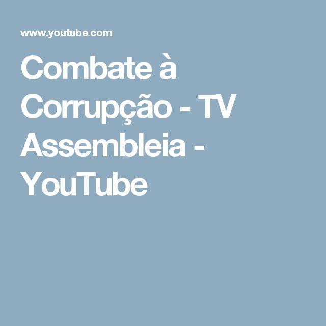 Combate à Corrupção - TV Assembleia - YouTube