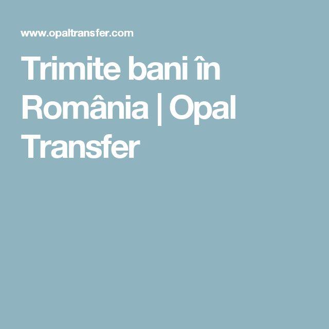 Trimite bani în România | Opal Transfer