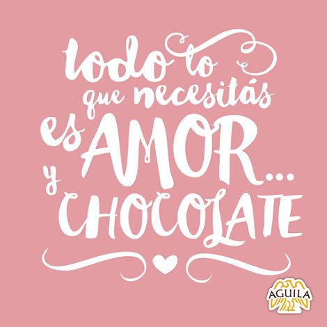 Todo lo que necesitás es amor y #Chocolate #Quote ...
