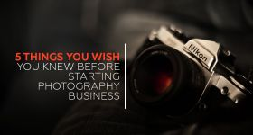 5 Things You Wish You Knew Before Starting Photography Business #PhotographyBusiness