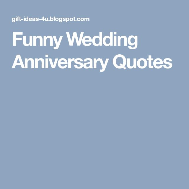 Funny Wedding Anniversary Quotes #weddinganniversaryquotes