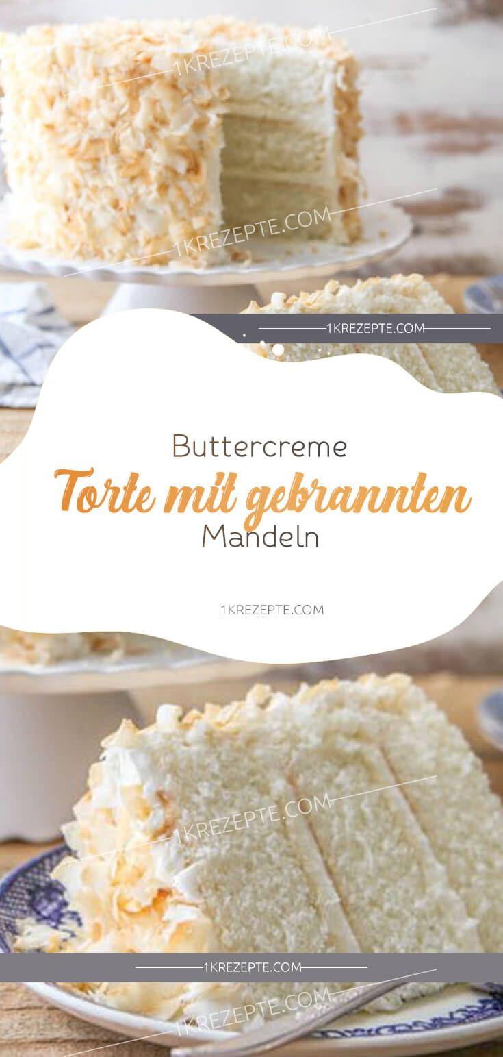 Buttercreme Torte Mit Gebrannten Mandeln Buttercreme Torte Buttercreme Lebensmittel Essen