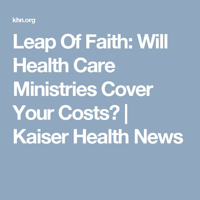 Leap Of Faith: Will Health Care Ministries Cover Your Costs? | Kaiser Health News