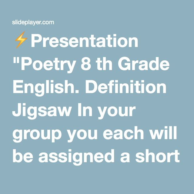 "⚡Presentation ""Poetry 8 th Grade English. Definition Jigsaw In your group you each will be assigned a short list of terms to define, using the textbook. The majority."""
