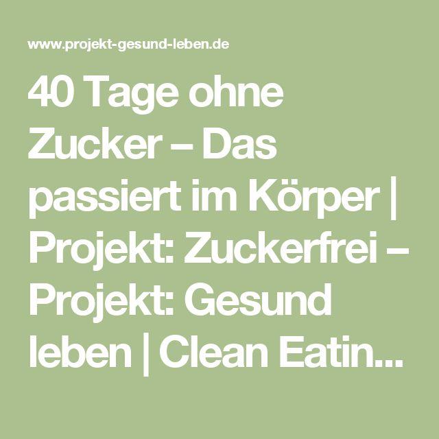 40 Tage ohne Zucker – Das passiert im Körper | Projekt: Zuckerfrei – Projekt: Gesund leben | Clean Eating, Fitness & Entspannung