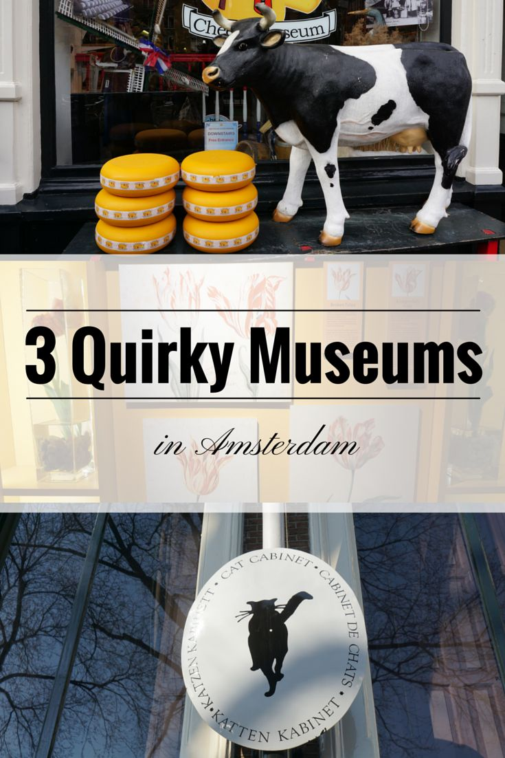 3 Quirky Museums in Amsterdam - 3 small but fun museums to visit while in Amsterdam
