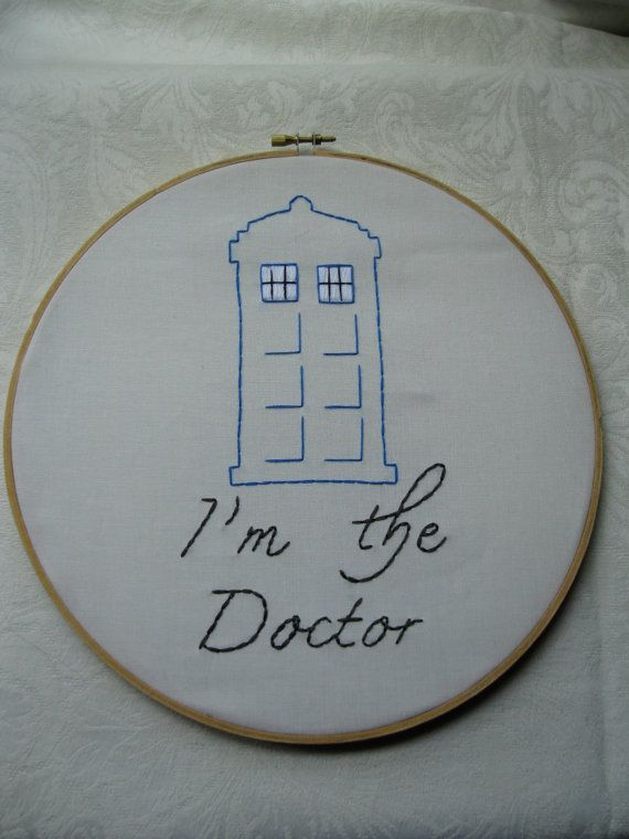 Dr. Who - Im the Doctor - Tardis - Hand Embroidery - Dr. Who Gift - Use CYBERMONDAY for a 10% discount via Etsy