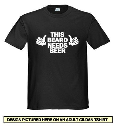 This beard needs a beer T-Shirt Tee cool Shirt  Funny T Shirt Mens Beer Alcohol (also available on crewneck sweatshirts and hoodies) SM-5XL on Etsy, $12.99