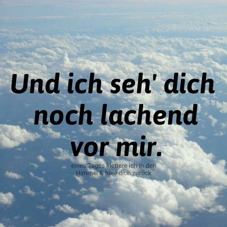 Und ich seh dich noch lachend vor mir...  #Trauer #Trauerspruch #Tod #Sterben…