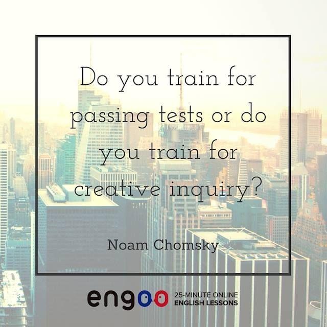 Вы занимаетесь чтобы сдать тест или креативно мыслить? – Ноам Хомский