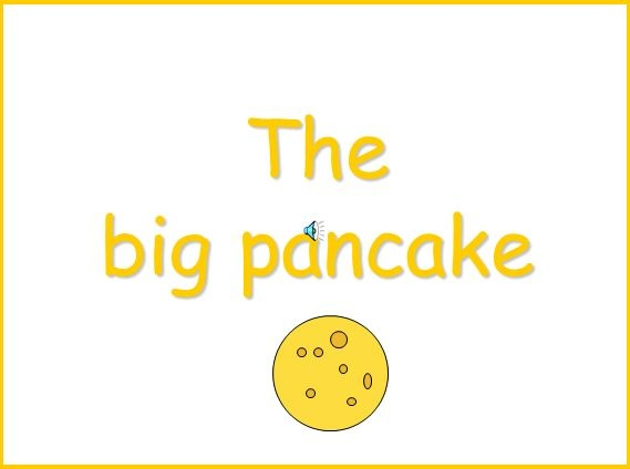 The Big Pancake - An electronic version of The Big Pancake suitable for playing through an interactive whiteboard.