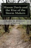 Mason Davis and the Rise of the Storm Makers - available at Barnes and Nobles and Amazon.