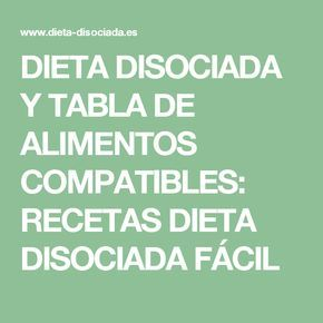 DIETA DISOCIADA Y TABLA DE ALIMENTOS COMPATIBLES: RECETAS DIETA DISOCIADA FÁCIL