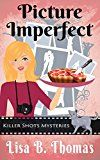 Picture Imperfect (Killer Shots Mysteries Book 3) by Lisa B. Thomas (Author) #Kindle US #NewRelease #Crafts #Hobbies #Home #eBook #ad