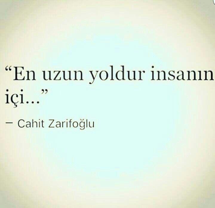 En uzun yoldur insanın içi... Cahit Zarifoğlu.