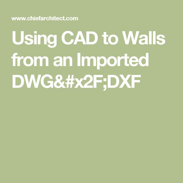 Using CAD to Walls from an Imported DWG/DXF