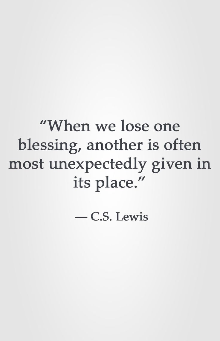 The 17 best cs lewis images on pinterest wisdom thoughts and words when we lose one blessing another is often most unexpectedly given in its place altavistaventures