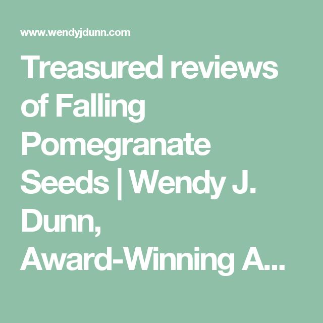 Treasured reviews of Falling Pomegranate Seeds | Wendy J. Dunn, Award-Winning Author.