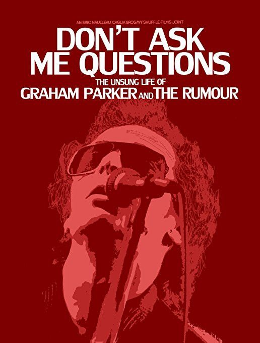 Graham Parker: Don't Ask Me Questions - The Unsung Life Of Graham Parker And The Rumour DVD