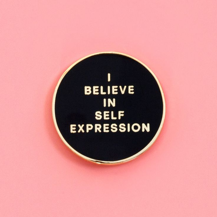 I believe in self expression pin