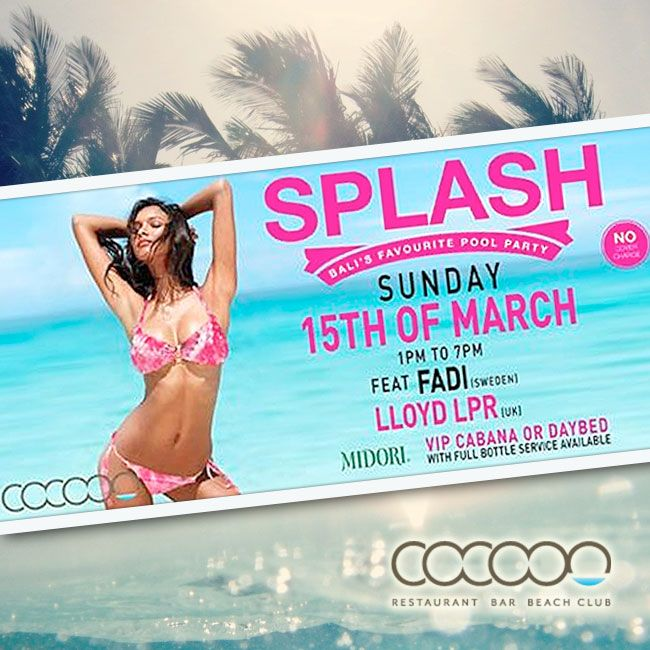 4weeks till we kick it off again. SPLASH. Sunday 15th of March 1pm to 7pm email info@cocoon-beach.com to book your VIP cabana or daybed.. they will book out fast.